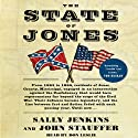 The State of Jones: The Small Southern County that Seceded from the Confederacy (       UNABRIDGED) by John Stauffer, Sally Jenkins Narrated by Don Leslie