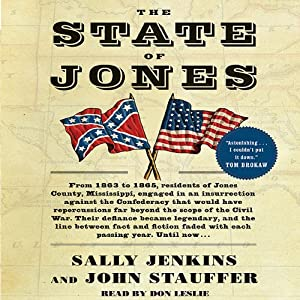 The State of Jones: The Small Southern County that Seceded from the Confederacy | [John Stauffer, Sally Jenkins]