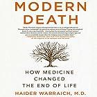 Modern Death: How Medicine Changed the End of Life Hörbuch von Haider Warraich M.D. Gesprochen von: Jonathan Todd Ross