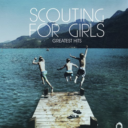 Scouting For Girls-Greatest Hits-Deluxe Edition-2CD-FLAC-2013-CHS Download