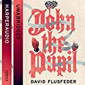 John the Pupil Audiobook by David Flusfeder Narrated by Lee Maxwell Simpson
