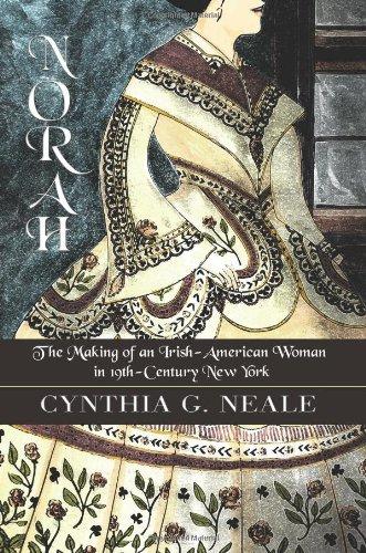 Norah: The Making of an Irish-American Woman in 19th-Century New York