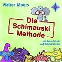 Die Schimauski-Methode (       ungekürzt) von Walter Moers Gesprochen von: Robert Missler, Ilona Schulz