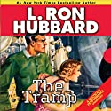 The Tramp (       UNABRIDGED) by L. Ron Hubbard Narrated by R. F. Daley