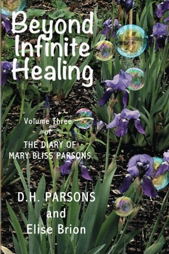 Book: Beyond Infinite Healing - The Diary of Mary Bliss Parsons (Volume 3) by Elise R. Brion
