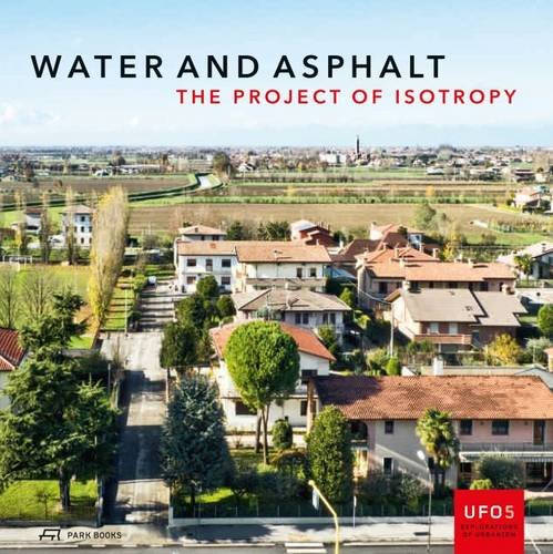 water-and-asphalt-the-project-of-isotropy-in-the-metropolitan-area-of-venice-ufo-explorations-of-urb