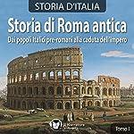 Storia di Roma antica: Dai popoli italici pre-romani alla caduta dell'Impero (Storia d'Italia 1-11) |  div.