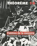 echange, troc Christa Blümlinger, Michèle Lagny, Sylvie Lindeperg, François Niney, Sylvie Rollet - Théâtres de la mémoire : Mouvement des images