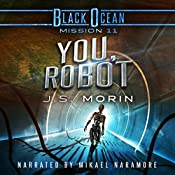 You, Robot: Black Ocean, Mission 11 | J.S. Morin