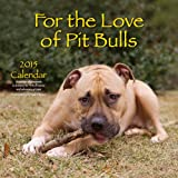img - for For the Love of Pit Bulls 2015 Calendar book / textbook / text book