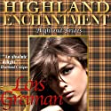Highland Enchantment (       UNABRIDGED) by Lois Greiman Narrated by Gemma Johansson