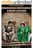 Embarrassing Confessions of a Marine Lieutenant: Operation Branding Iron 2.1A