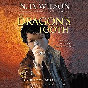 The Dragon's Tooth: Ashtown Burials, Book 1 | [N. D. Wilson]