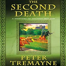 The Second Death: A Mystery of Ancient Ireland Audiobook by Peter Tremayne Narrated by Caroline Lennon