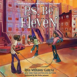 P.S. Be Eleven | [Rita Williams-Garcia]