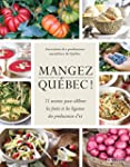Mangez Qu�bec!: 75 recettes pour c�l�...