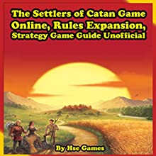 The Settlers of Catan Game Online, Rules Expansion, Strategy Game Guide Unofficial Audiobook by  Hse Games Narrated by Tim Titus