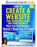 How to Create a Website that Generates Leads for Your Business. What Your Web Developer Doesn't Want You to Know (Digital Marketing Secrets Book 1) (English Edition)