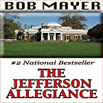 The Jefferson Allegiance   Bob Mayer