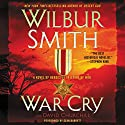War Cry: A Courtney Family Novel Audiobook by Wilbur Smith, David Churchill Narrated by Sean Barrett