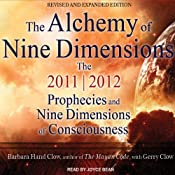 The Alchemy of Nine Dimensions: The 2011/2012 Prophecies and Nine Dimensions of Consciousness | [Barbara Hand/ Gerry Clow/ Clow]