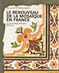 Le renouveau de la mosa�que en France...