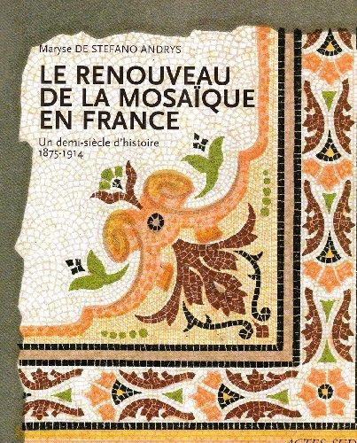 Le renouveau de la mosaïque en France : Un demi-siècle d'histoire, 1875-1914