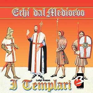 I Templari (Completi il testo) [The Templars] | [Luigi Russo]