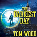 The Darkest Day: Victor the Assassin, Book 5 Audiobook by Tom Wood Narrated by Rob Shapiro