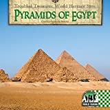 Pyramids of Egypt (Troubled Treasures: World Heritage Sites)