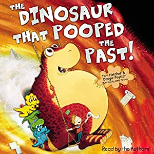 The Dinosaur that Pooped the Past Audiobook