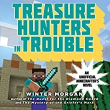 Treasure Hunters in Trouble: An Unofficial Gamer's Adventure, Book 4 Audiobook by Winter Morgan Narrated by Luke Daniels
