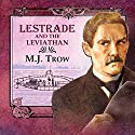 Lestrade and the Leviathan Audiobook by M J Trow Narrated by M J Trow