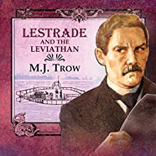 Lestrade and the Leviathan (       UNABRIDGED) by M J Trow Narrated by M J Trow