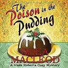 The Poison in the Pudding: Viola Roberts Cozy Mysteries, Book 3 Hörbuch von Shéa MacLeod Gesprochen von: Yvette Keller