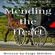 Mending the Heart: A Heartwarming Amish Romance | Livre audio Auteur(s) : Paige Millikin Narrateur(s) : Amanda Terman