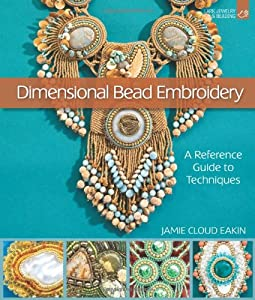 Dimensional Bead Embroidery: A Reference Guide to Techniques (Lark Jewelry & Beading) by Lark Crafts