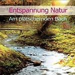 Entspannung Natur - Am pl�tschernden...