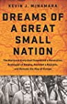 Dreams of a Great Small Nation: The M...