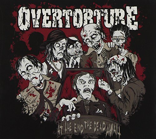 At The End The Dead Await by Overtorture (2013-02-19)