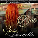 Immortal Stories: Eve | Gene Doucette