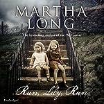 Run, Lily, Run | Martha Long