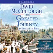 The Greater Journey: Americans in Paris | [David McCullough]