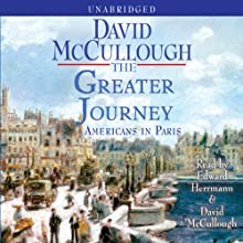 The Greater Journey: Americans in Paris (       UNABRIDGED) by David McCullough Narrated by Edward Herrmann