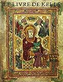 Le Livre de Kells: Une Introduction Illustraee au Manuscrit du Trinity College, Dublin