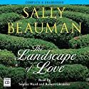 The Landscape of Love (       UNABRIDGED) by Sally Beauman Narrated by Robert Glenister, Sophie Ward