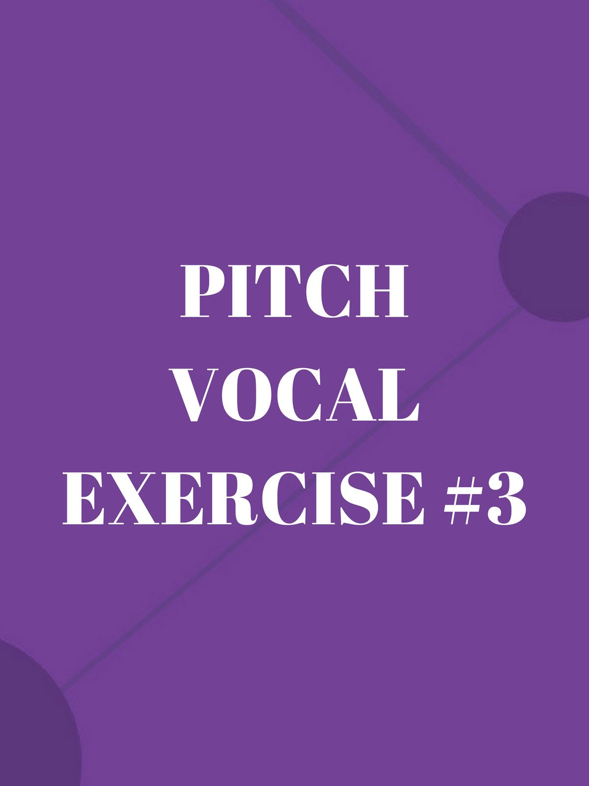 Pitch Vocal Exercise #3