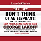 The All New Don't Think of an Elephant!: Know Your Values and Frame the Debate Hörbuch von George Lakoff Gesprochen von: Chris Sorenson
