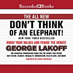 The All New Don't Think of an Elephant!: Know Your Values and Frame the Debate | George Lakoff
