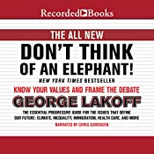 The All New Don't Think of an Elephant!: Know Your Values and Frame the Debate | [George Lakoff]